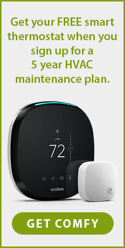 Get your FREE smart thermostat when you sign up for a 5 year HVAC maintenance plan. Get comfy.
